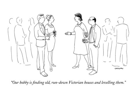 alex-gregory-our-hobby-is-finding-old-run-down-victorian-houses-and-levelling-them-new-yorker-cartoon