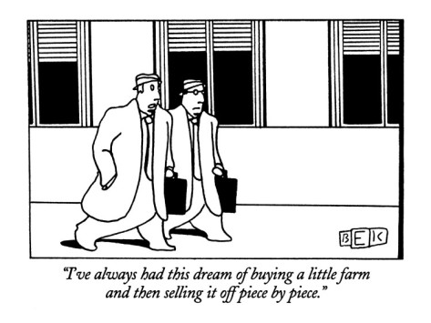 bruce-eric-kaplan-i-ve-always-had-this-dream-of-buying-a-little-farm-and-then-selling-it-of-new-yorker-cartoon
